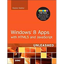 [(Windows 8 Apps with HTML5 and JavaScript Unleashed)] [By (author) Stephen Walther] published on (December, 2012)