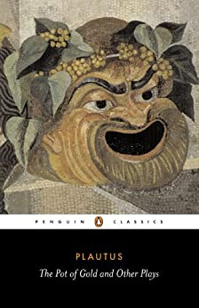 The Pot of Gold and Other Plays (Classics) by [Plautus]