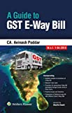 A Guide to GST E-Way Bill