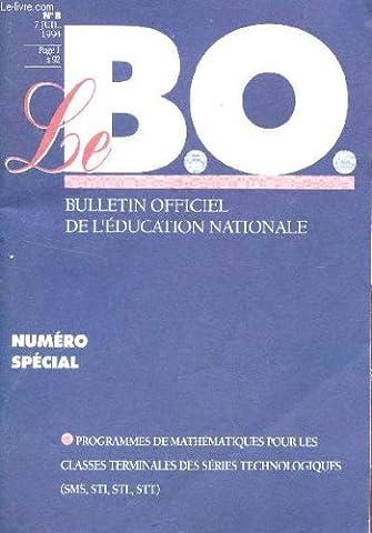 LE B.O. - BULLETIN OFFICIEL DE L'EDUCATION NATIONALE / N°8 - 7 JUIL 1994 / NUMERO SPECIAL : PROGRAMMES DE MATHEAMTIQUES POUR LES CLASSES DE TERMINALES DES SERIES TECHNOLOGIQUES 'SMS, STI, STL, STT).