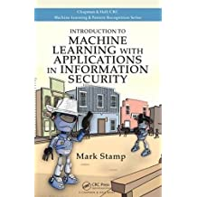 Introduction to Machine Learning with Applications in Information Security (Chapman Hallcrc Machine Learni)