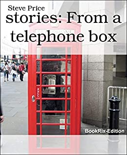 stories: From a telephone box (English Edition) par [Price, Steve]