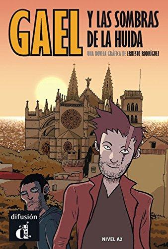 Comics Graduados (Graded Comics for Learners of Spanish): Gael y Las Sombras D por Kathleen Amant