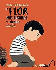 La flor más grande del mundo par  José Saramago/André Letria