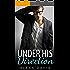 Under His Direction (Under His, Book Nine) (An Alpha Billionaire Romance) (The Under His Series 9)