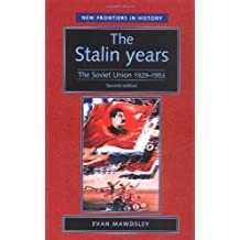 The Stalin Years: The Soviet Union, 1929-53, Second Edition (New Frontiers in History): Written by Evan Mawdsley, 2011 Edition, (2nd Edition) Publisher: Manchester University Press [Paperback]