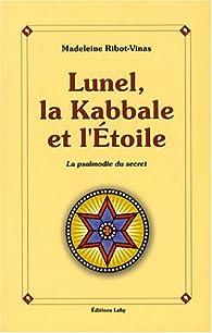 Lunel, la Kabbale et l'Etoile par Madeleine Ribot-Vinas