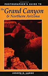 Photographer's Guide to the Grand Canyon and Northern Arizona