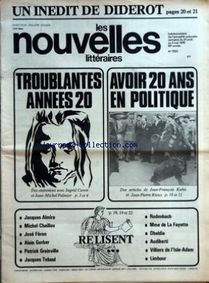 NOUVELLES LITTERAIRES (LES) [No 2633] du 27/04/1978 - TROUBLANTES ANNEES 20 - CUVEN ET J.M. PALMIER - AVOIR 20 ANS EN POLITIQUE - J.F. KAHN ET J.P. RIOUX - J. ALMIRA - M. CHAILLOU - JOSE FERON - A. GERBER - P. GRAINVILLE - J. TEBOUL - RODENBACH - MME DE LA FAYETTE - OBALDIA - AUDIBERTI - VILLIERS DE L'ISLE-ADAM - LIMBOUR