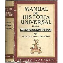 MANUAL DE HISTORIA UNIVERSAL. TOMO V. TOMO VI. HISTORIA DE AMERICA.
