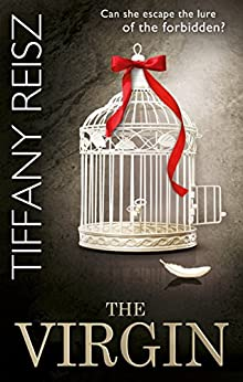 The Virgin (Mills & Boon Spice) (The Original Sinners: The White Years, Book 3) by [Reisz, Tiffany]