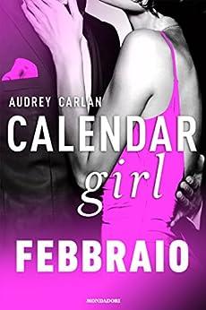 Calendar Girl. Febbraio (Calendar Girl - versione italiana - Vol. 2) di [Carlan, Audrey]