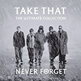 Never Forget - The Ultimate Collection -
