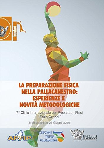 La preparazione fisica nella pallacanestro (Montecatini, 25-26 giugno 2016). Con 2 DVD (Basket collection) por Luka Svilar
