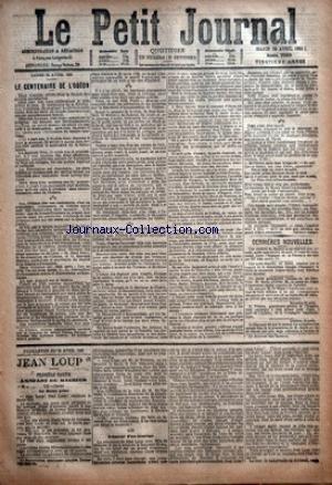 PETIT JOURNAL (LE) [No 7060] du 25/04/1882 - LE CENTENAIRE DE L'ODEON - PAUL POREL - G. MONVAL - TRAITE DE COMMERCE ENTRE L'ESPAGNE ET LA FRANCE - TRAITE DE COMMERCE FRANCO- ITALIEN - M. LE COMTE DE SEGUR D4AGUESSEAU ANCIEN SENATEUR DE L4EMPIR - MARSEILLE - M. TIRMAN GOUVERNEUR GENERAL DE L'ALGERIE - LONDRES - M. SMITH - FEUILLETON - JEAN LOUP - L'ENFANT DU MALHEUR