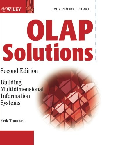 OLAP Solutions 2E w/WS: Building Multidimensional Information Systems