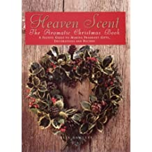 Heaven Scent: The Aromatic Christmas Book by Julia Lawless (1998-10-05)