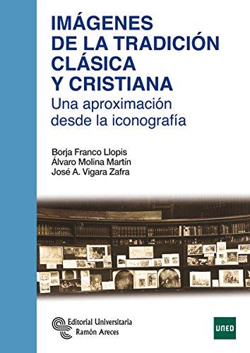 Imágenes de la Tradición Clásica y Cristiana (Manuales) por Borja Franco Llopis