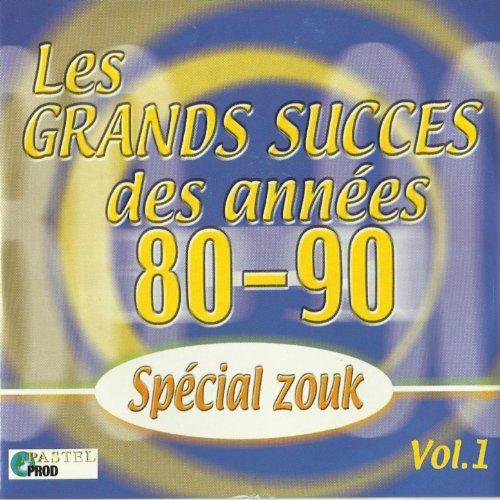Les grands succès des années 80-90 (Special zouk) 80 S Pastel