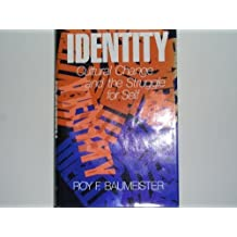 Identity: Cultural Change and the Struggle for Self by Roy F. Baumeister (1986-04-10)