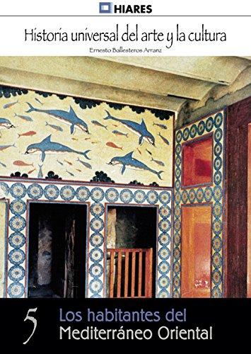 Los habitantes del Mediterráneo Oriental (Historia Universal del Arte y la Cultura n 5)