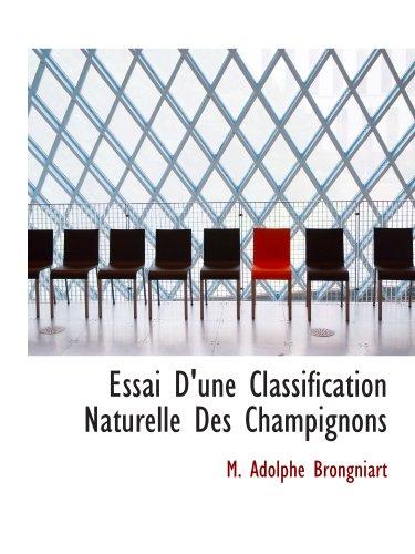 Essai D'une Classification Naturelle Des Champignons
