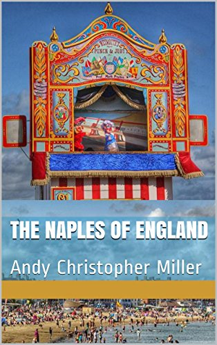 The Naples of England: Andy Christopher Miller by [Miller, Andy]