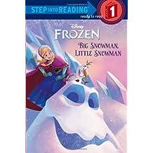 Frozen: Big Snowman, Little Snowman (Step Into Reading: A Step 1 Book)