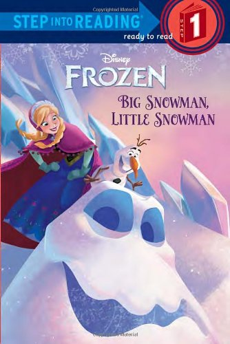 Frozen: Big Snowman, Little Snowman (Frozen: Step into Reading, Step 1)