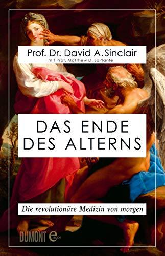 Das Ende des Alterns: Die revolutionäre Medizin von morgen (Lifespan) -