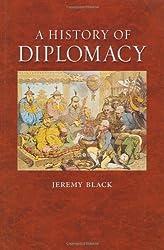 A History Of Diplomacy by Jeremy Black (2010-02-25)