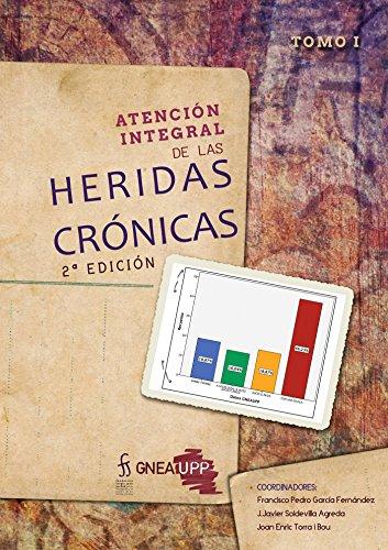ATENCIÓN INTEGRAL DE LAS HERIDAS CRÓNICAS: Tomo I