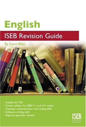 English ISEB Revision Guide: A Revision Guide for Common Entrance (ISEB Revision Guides) by Susan Elkin (2008-02-01)
