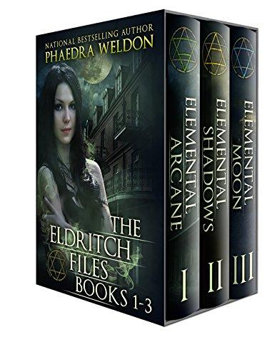 The Eldritch Files Series, Books 1-3: Elemental Arcane, Elemental Shadows, Elemental Moon (English Edition)