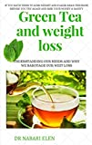 Green Tea and weight loss: burn your diet - Best Reviews Guide