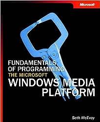 Fundamentals of Programming the Microsoft?Windows Media?Platform (Developer Reference) by Seth McEvoy (2003-10-22)