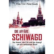 Die Affäre Schiwago: Der Kreml, die CIA und der Kampf um ein verbotenes Buch