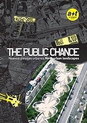 The Public Chance: New Urban Landscapes (English and Spanish Edition) by Aurora Fern¨¢ndez Per, Javier Arpa (2008) Gebundene Ausgabe