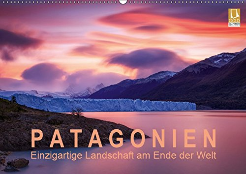Patagonien: Einzigartige Landschaft am Ende der Welt (Wandkalender 2019 DIN A2 quer): Berühmte Berge und mächtige Gletscher im einzigartigen Licht (Monatskalender, 14 Seiten ) (CALVENDO Natur)