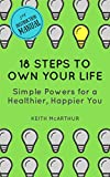Do you need a guidebook for life?Do you struggle with how to be happy and healthy, have amazing relationships, and achieve your biggest goals and wildest dreams?Keith McArthur did.But after a brush with death and a life-changing gift, he resolved to ...