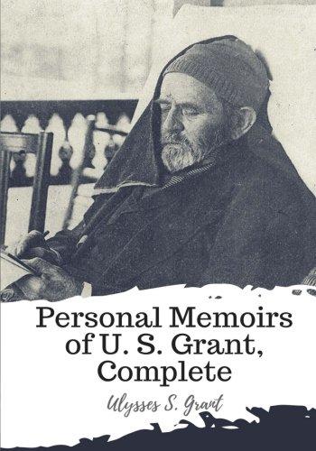 Personal Memoirs of U. S. Grant, Complete