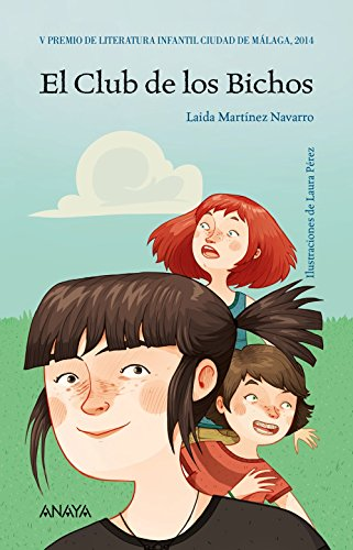 El Club de los Bichos (Literatura Infantil (6-11 Años) - Premio Ciudad De Málaga) por Laida Martínez Navarro