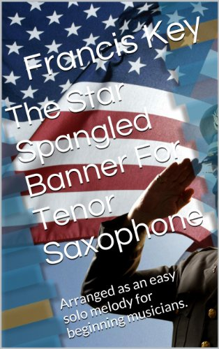 The Star Spangled Banner For Tenor Saxophone (English Edition) - Star Spangled Banner Sax