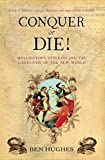 Conquer or Die!: British Volunteers in Bolivar's War of Extermination 1817-21 (General Military)