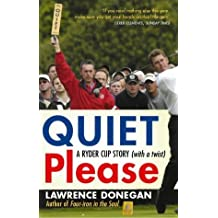 Quiet Please by Lawrence Donegan (2004-09-02)