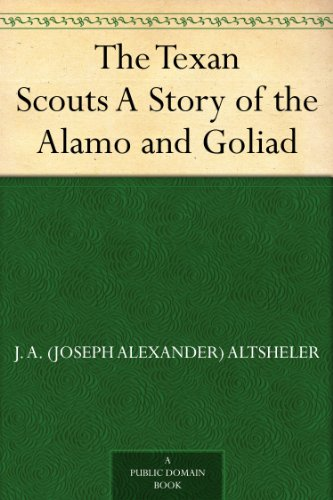 the-texan-scouts-a-story-of-the-alamo-and-goliad