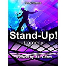 Stand Up! (Comedy): A novel for young adults, old adults, people with irritable bowel syndrome or anyone who enjoys fast-moving suspense fiction with a ... (Stand Up! Series Book 1) (English Edition)