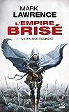L'Empire brisé, Tome 1: Le Prince écorché