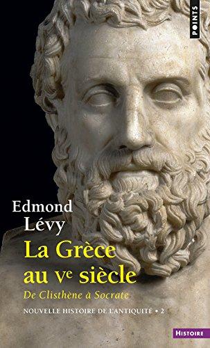 La Grce au Ve sicle. De Clisthne  Socrate. Nouvelle histoire de l'antiquit