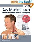 Das Muskelbuch: Anatomie - Untersuchu...